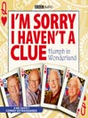 I&#39;m Sorry I Haven&#39;t a Clue: Humph in Wonderland (MP3)